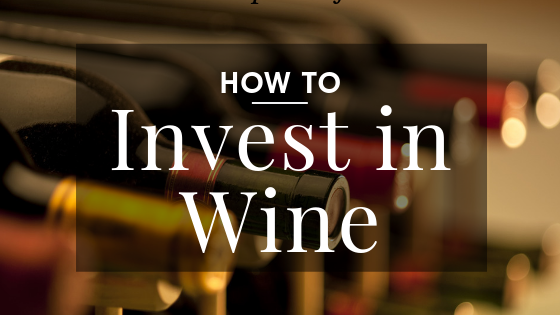 An image of racked wine bottles with the text How to Invest in Wine overtop.