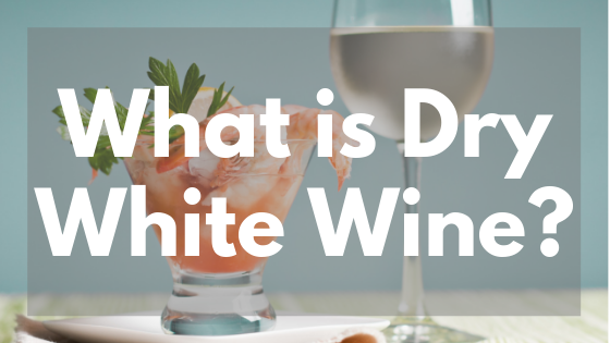 What is Dry White Wine?