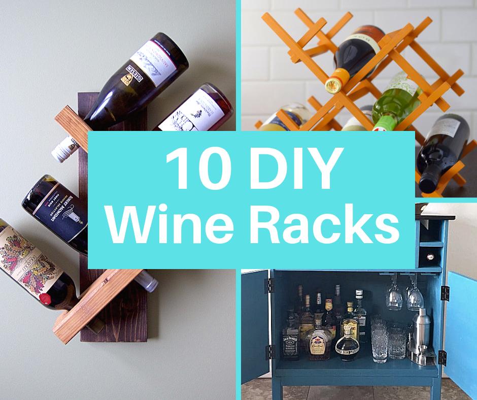 Images of wine racks with text reading 10 DIY Wine Racks overladen.