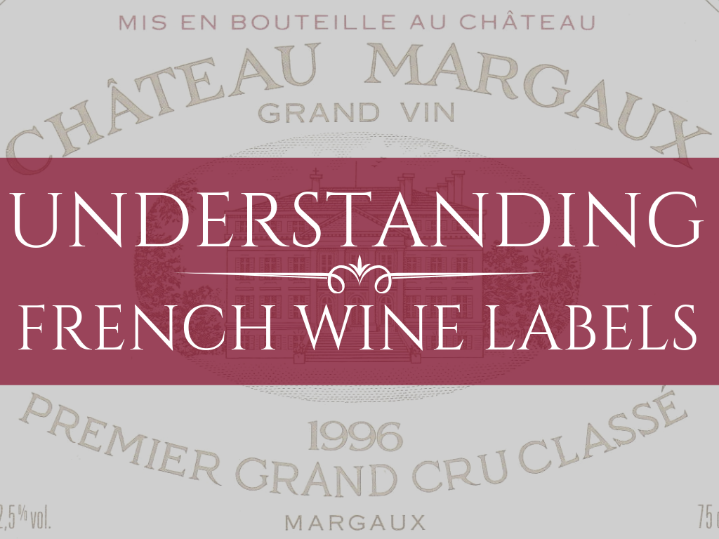 A n image of a wine label with the text Understanding French Wine Labels overlaid.