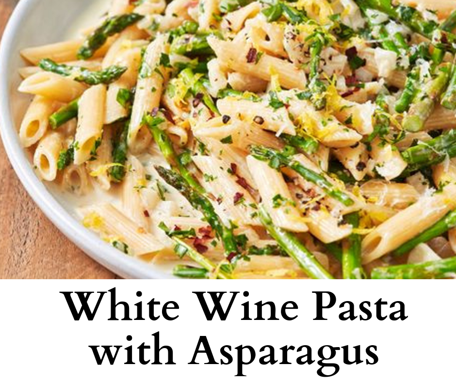 White Wine Pasta with Asparagus