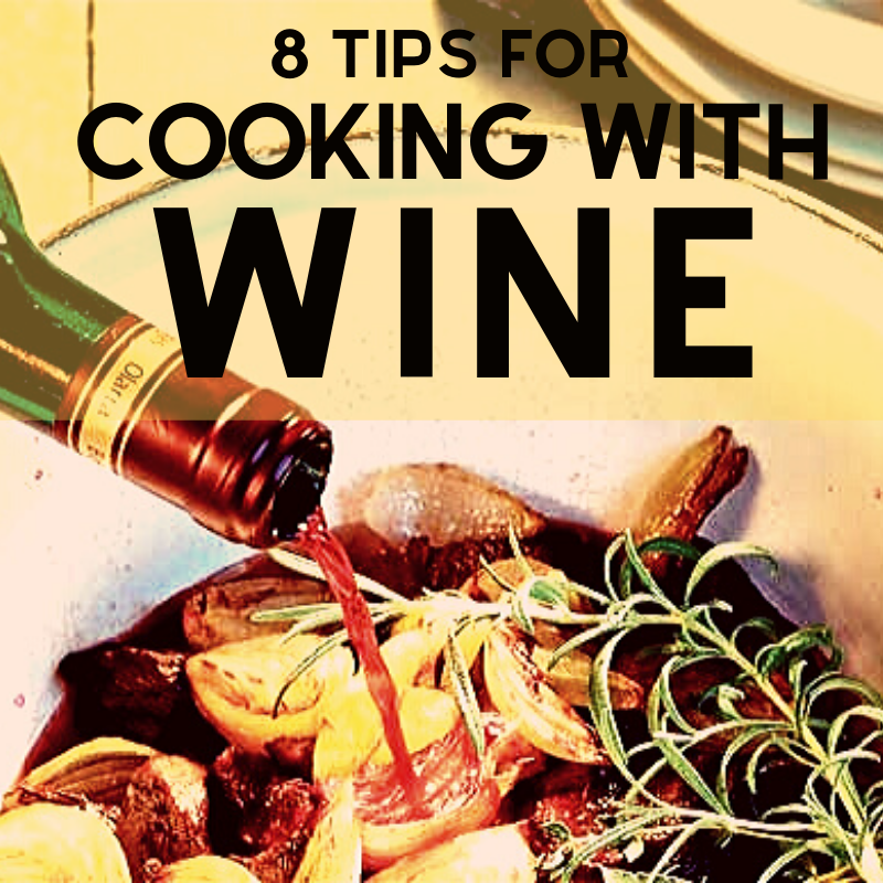 8 Tips for Cooking with Wine